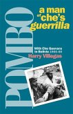 Pombo: A Man of Che's Guerrilla: With Che Guevara in Bolivia, 1966-68