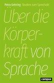 Über die Körperkraft von Sprache (eBook, PDF)