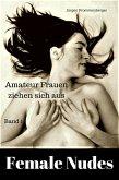Female Nudes 1 - Amateur Frauen ziehen sich aus (eBook, ePUB)