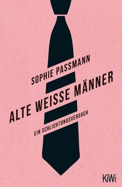 Alte weiße Männer (eBook, ePUB) - Passmann, Sophie