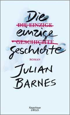 Die einzige Geschichte (eBook, ePUB) - Barnes, Julian