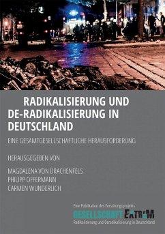 Radikalisierung und De-Radikalisierung in Deutschland (eBook, ePUB) - von Drachenfels, Magdalena
