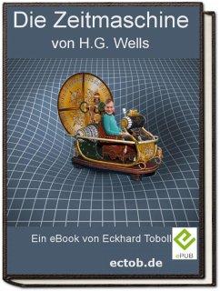 Die Zeitmaschine von H.G. Wells (eBook, ePUB) - Toboll, Eckhard