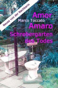 Amor Amaro - Schrebergarten des Todes (eBook, ePUB) - Toccato, Marco
