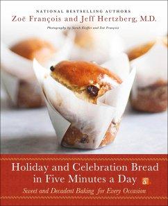 Holiday and Celebration Bread in Five Minutes a Day (eBook, ePUB) - François, Zoë; Hertzberg, Jeff