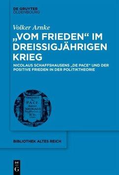 'Vom Frieden' im Dreißigjährigen Krieg (eBook, PDF) - Arnke, Volker