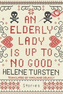 An Elderly Lady Is Up to No Good (eBook, ePUB) - Tursten, Helene