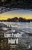 Ein kunstvoller Mord / Quentin Belbasse Bd.2 (eBook, ePUB)