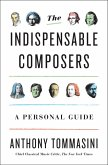 The Indispensable Composers (eBook, ePUB)