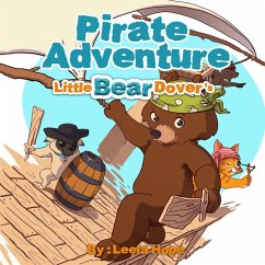Little Bear Dovers Pirate Adventure (Bedtime childrens books for kids, early readers)