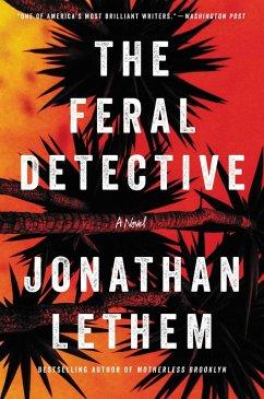 The Feral Detective (eBook, ePUB) - Lethem, Jonathan