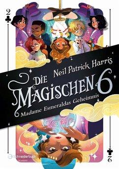 Madame Esmeraldas Geheimnis / Die Magischen Sechs Bd.2 - Harris, Neil P.