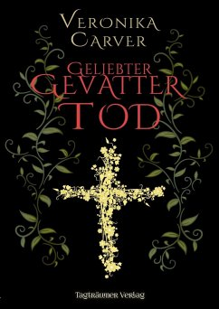 Geliebter Gevatter Tod - Carver, Veronika