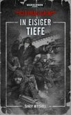 In eisiger Tiefe / Warhammer 40.000 - Ciaphas Caine Bd.2