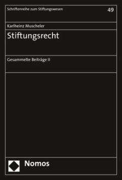 Stiftungsrecht - Muscheler, Karlheinz