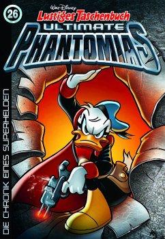 Die Chronik eines Superhelden / Lustiges Taschenbuch Ultimate Phantomias Bd.26 - Disney, Walt