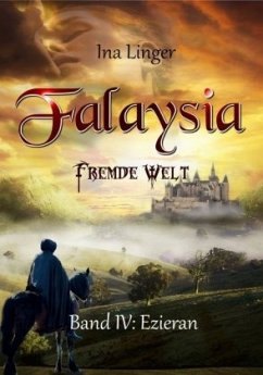 Ezieran / Falaysia - Fremde Welt Bd.4 - Linger, Ina