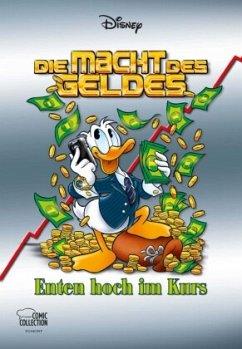 Die Macht des Geldes - Enten hoch im Kurs / Disney Enthologien Bd.41 - Disney, Walt