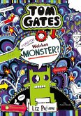 Monster? Welches Monster? / Tom Gates Bd.15
