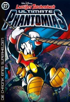 Die Chronik eines Superhelden / Lustiges Taschenbuch Ultimate Phantomias Bd.27 - Disney, Walt