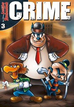 Lustiges Taschenbuch Crime Bd.3 - Disney, Walt