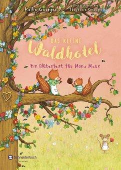 Ein Blütenfest für Mona Maus / Das kleine Waldhotel Bd.3 - George, Kallie