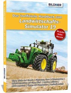 Das inoffizielle Handbuch zum Landwirtschaftssimulator 19 - Zintzsch, Andreas