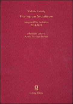 Florilegium Neolatinum - Ludwig, Walther