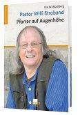 Pastor Willi Stroband - Pfarrer auf Augenhöhe