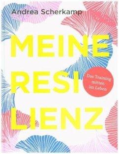 MEINE RESILIENZ - Scherkamp, Andrea