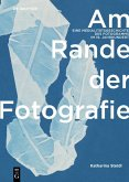 Am Rande der Fotografie (eBook, PDF)