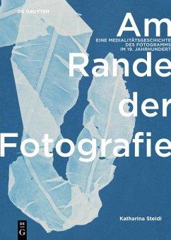 Am Rande der Fotografie (eBook, PDF) - Steidl, Katharina