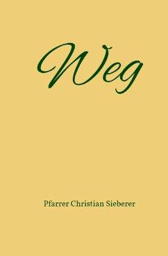 Weg (eBook, ePUB) - Sieberer, Pfarrer Christian