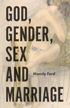 God, Gender, Sex and Marriage (eBook, ePUB) - Ford, Mandy