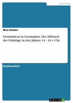 Germanicus in Germanien. Der Abbruch der Feldzüge in den Jahren 14 - 16 v. Chr. (eBook, PDF)