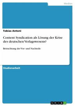 Content Syndication als Lösung der Krise des deutschen Verlagswesens? (eBook, PDF)