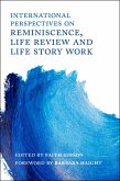 International Perspectives on Reminiscence, Life Review and Life Story Work (eBook, ePUB)