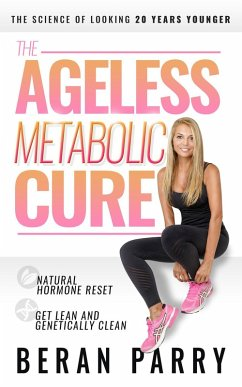 The Ageless Metabolic Cure: Reset Your Natural Hormone Balance (eBook, ePUB)