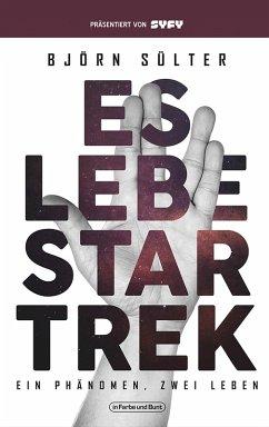 Es lebe Star Trek - Ein Phänomen, Zwei Leben (eBook, ePUB)