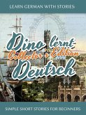 Learn German with Stories: Dino lernt Deutsch Collector's Edition - Simple Short Stories for Beginners (5-8) (eBook, ePUB)