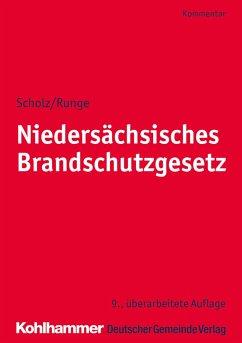 Niedersächsisches Brandschutzgesetz - Scholz, Johannes H.;Runge, Dieter-Georg;Wickboldt, Klaus