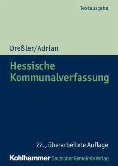 Hessische Kommunalverfassung - Dreßler, Ulrich; Adrian, Ulrike