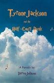 Tyrone Jackson and the Half-Court Dunk (eBook, ePUB)
