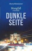 Dunkle Seite / Andrea Mangfall Bd.3 (eBook, ePUB)