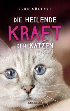 Die heilende Kraft der Katzen - Söllner, Elke