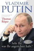 Vladimir Putin: Seht Ihr, was Ihr angerichtet habt? (eBook, ePUB)