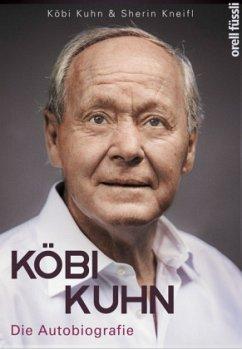 Köbi Kuhn - Kuhn, Jakob; Kneifl, Sherin