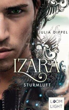 Sturmluft / Izara Bd.3 - Dippel, Julia