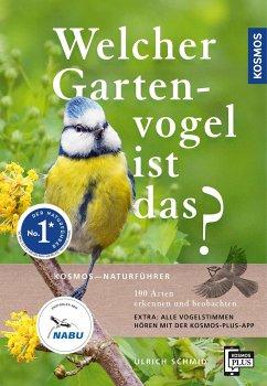 Welcher Gartenvogel ist das? - Schmid, Ulrich