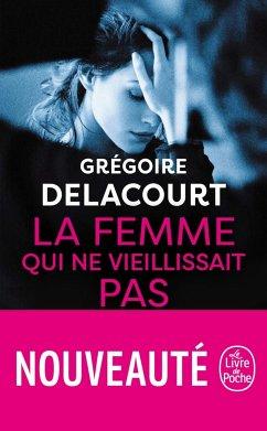 La femme qui ne vieillissait pas - Delacourt, Grégoire